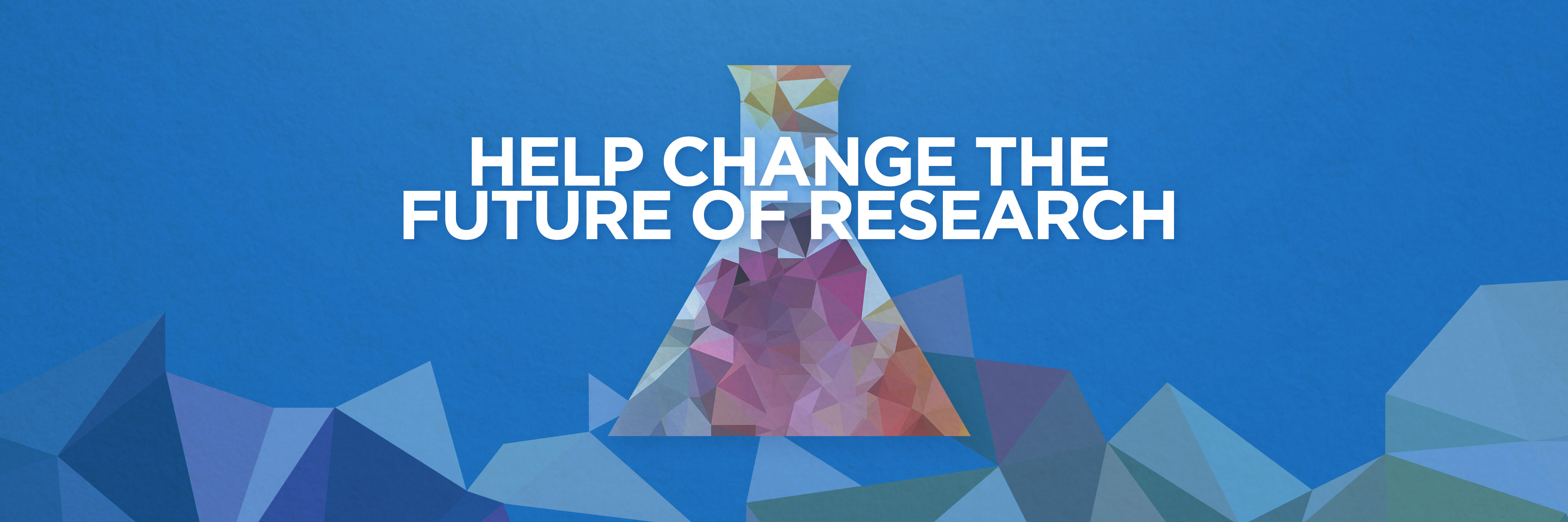 Help Change the Future of Research